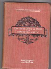 A. Savine - Amours et coups de sabre d'un chasseur a cheval . relié, 1910 .