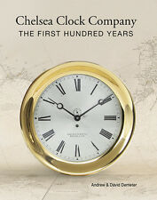 Chelsea Clock Co. The First Hundred Years, New, 2nd Edition, 2014