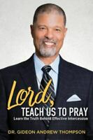 Lord Teach Us to Pray by Thompson, Dr Gideon Andrew