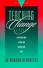 Teaching to Change Lives: Seven Proven Ways to Make Your Teaching Come Alive by