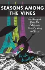 Seasons Among the Vines: Life Lessons from the California Wine Country and Pa...