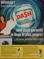 PUBLICITÉ DE PRESSE 1963 LESSIVE DASH POUR TOUTES MACHINES A LAVER