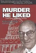 Murder He Liked: A Half-Century of Trials and Tribulations-ExLibrary