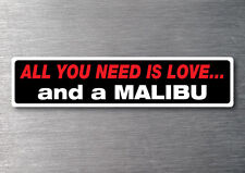 All you need is a Malibu sticker 7 yr water & fade proof vinyl boat ski