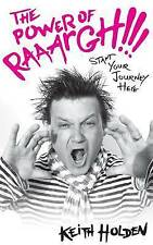 The Power of Raaargh!!!: Start Your Journey Here,Holden, Keith,New Book mon00000