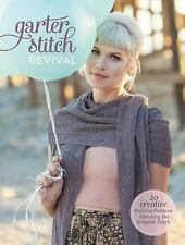 Garter Stitch Revival: 20 Knitting Patterns Featuring Simplest Stitch *FREE SHIP