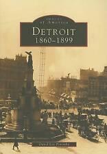 NEW Detroit:  1860-1899   (MI)  (Images of America) by David Lee Poremba