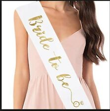 BRIDE TO BE SASH! White and Gold! BRAND NEW! FREE SHIPPING. FROM USA!