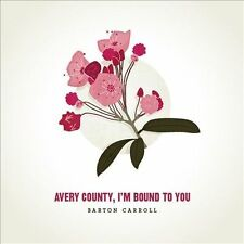 Barton Carroll Avery County Im Bound To You vinyl LP NEW sealed