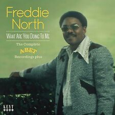 Freddie North: What Are You Doing To Me: The Complete A-Bet Recordings Plus CD