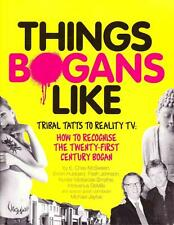 THINGS BOGANS LIKE - TRIBAL TATTS TO REALITY TV -McSWEEN AND OTHERS AUSTRALIA PB