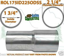 """1 3/4"""" 1.75 ID x 2 1/4"""" 2.25 OD Stainless Exhaust Pipe Component Adapter Reducer"""