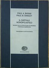 Paul Baran e Paul M. Sweezy, Il capitale monopolistico, Ed. Einaudi, 1970