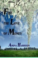 For the Love of Money by Amina Harrison (2013, Paperback, Large Type)