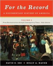 For the Record: A Documentary History of America Vol. 2 Reconstruction - Contemp