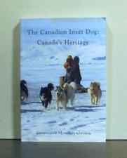 Canadian Inuit Dog: Canada's Heritage,  Nutrition, Breeding, Health and More
