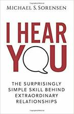 I Hear You: The Surprisingly Simple Skill.. by Michael S. Sorensen PAPERBACK ...