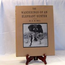 The Wanderings of an Elephant Hunter by Bell, W. D.M. 2002 First Edition Hc