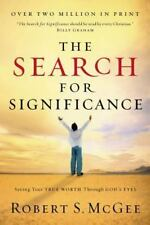 The Search for Significance : Seeing Your True Worth Through God's Eyes by McGee