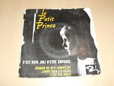 Le Petit Prince – C'est Bien Joli D'être Copains 7'' 45 RPM EP