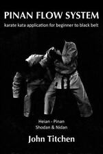 Pinan Flow System: Heian - Pinan Shodan and Nidan : Karate Kata Application f...