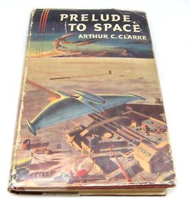 Prelude to Space Arthur C Clarke Sidgwick & Jackson 1st UK Edition 1953 HC DJ