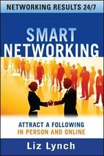 Smart Networking: Attract a Following In Person and Online Business Books