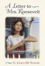 A Letter to Mrs. Roosevelt by C. Coco De Young (2000, Paperback)