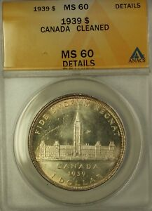 1939 Canada Silver $1 Coin Parliament King George VI ANACS MS-60 Cleaned PL