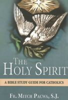 Holy Spirit : A Bible Study Guide for Catholics, Paperback by Pacwa, Mitch, I...