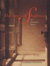 The Lives of Shadows: An Illustrated Novel, Barbara Hodgson, 0811839265, Book, A