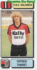 211 PATRICK THAIRET BELGIQUE RWD.MOLENBEEK STICKER FOOTBALL 1983 PANINI