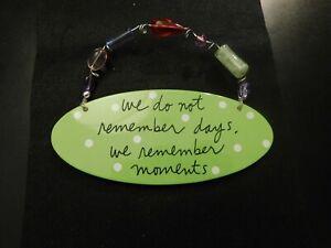 SANDRA MAGSAMEN WE DO NOT REMEMBER DAYS WE REMEM MOMENTS PLAQUE!  e943DXX