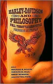 Harley-Davidson and Philosophy: Full-Throttle Aris