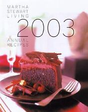 Martha Stewart Living 2003 Annual Recipes by Martha Stewart (2003, Hardcover)
