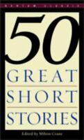 Fifty Great Short Stories [Bantam Classics] by  , Mass Market Paperback