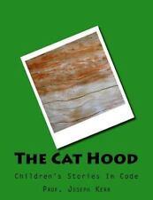 Children's Stories in Code: The Cat Hood : Children's Stories in Code by...