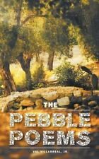 The Pebble Poems by Jr. Val Villarreal (2013, Paperback)