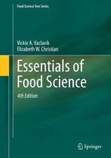 Essentials of Food Science by Elizabeth W. Christian and Vickie A. Vaclavik...