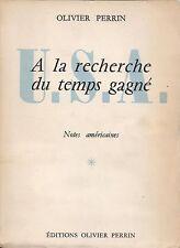OLIVIER PERRIN - A LA RECHERCHE DU TEMPS GAGNE - EDITIONS OLIVIER PERRIN 1959