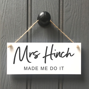 MRS HINCH MADE ME DO IT SIGN - FUN HOUSE CLEANING SIGN - MRS HINCH SIGN