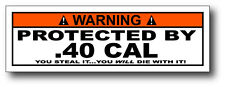 Protected By 40 Caliber Funny Warning Decal Window Sticker Truck 4x4 Team Hard