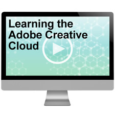 Learning the Adobe Creative Cloud 2018 Course Video Training