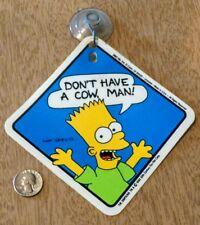 "1990 Bart Simpson ""Don't Have A Cow Man"" Car Truck VW Rat Rod Window Hanger"