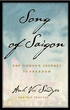Song of Saigon: One Womans Journey to Freedom by Anh Vu Sawyer, Pam Proctor