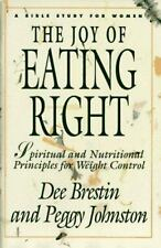 The Joy of Eating Right!: Spiritual and Nutritional Principles for Weight Contro