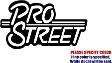 Vinyl Decal Sticker - PRO STREET Car Truck Bumper Window Wall Laptop JDM Fun 12""