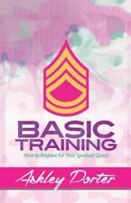 Basic Training: How to Prepare for Your Spiritual Quest (Paperback or Softback)
