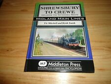 @@@ SHREWSBURY TO CREWE MIDLAND MAIN LINE VIC MITCHELL KEITH SMITH VGC/FINE @@@