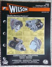 2006 Wilson Agricultural & Industrial Alternators Generators Starters Catalog